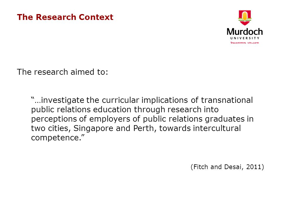 The Research Context The research aimed to: