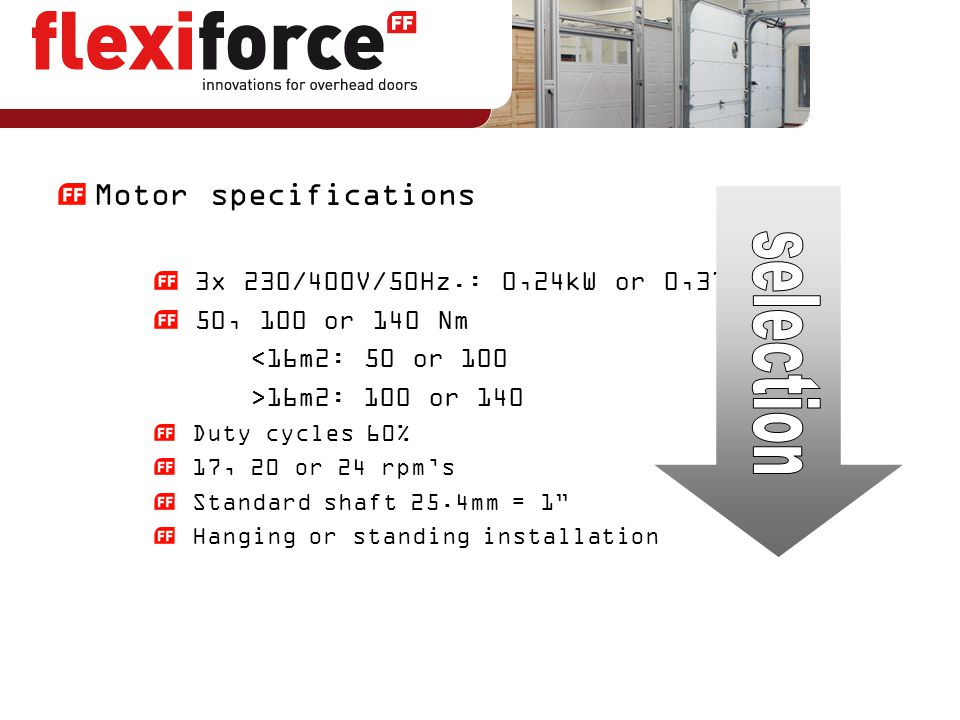 selection Motor specifications 3x 230/400V/50Hz.: 0,24kW or 0,37kW