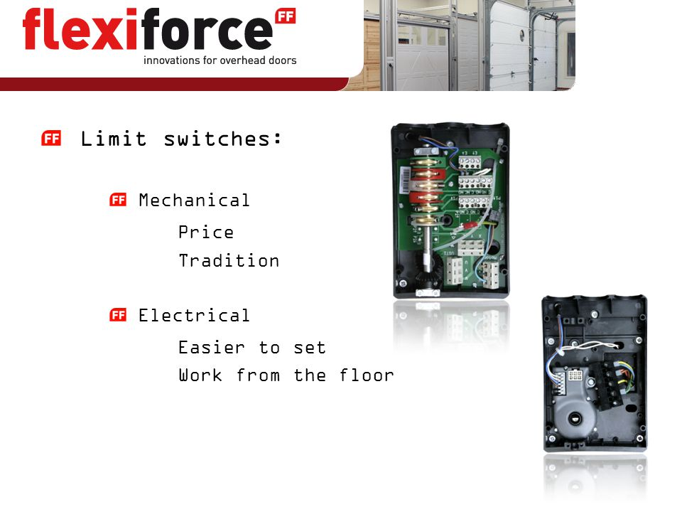 Limit switches: Price Easier to set Mechanical Tradition Electrical