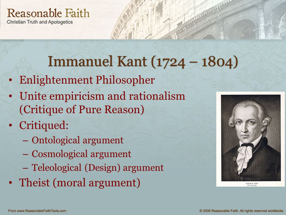 Immanuel Kant (1724 – 1804) Enlightenment Philosopher