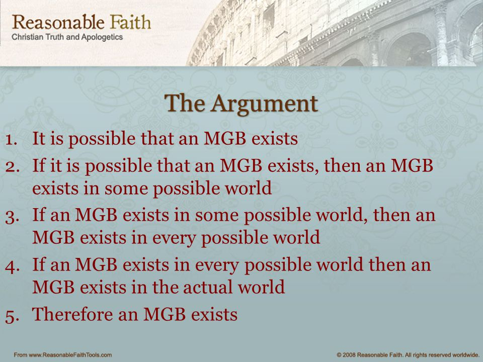 The Argument It is possible that an MGB exists