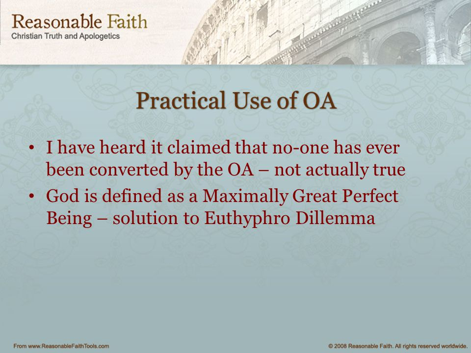 Practical Use of OA I have heard it claimed that no-one has ever been converted by the OA – not actually true.