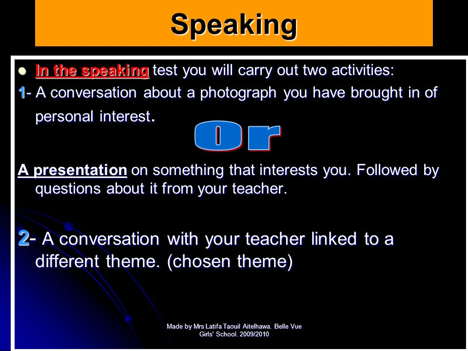 Speaking In the speaking test you will carry out two activities: 1- A conversation about a photograph you have brought in of personal interest.