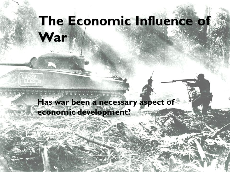 The Economic Influence of War