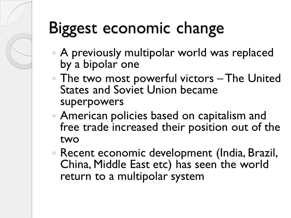 Biggest economic change