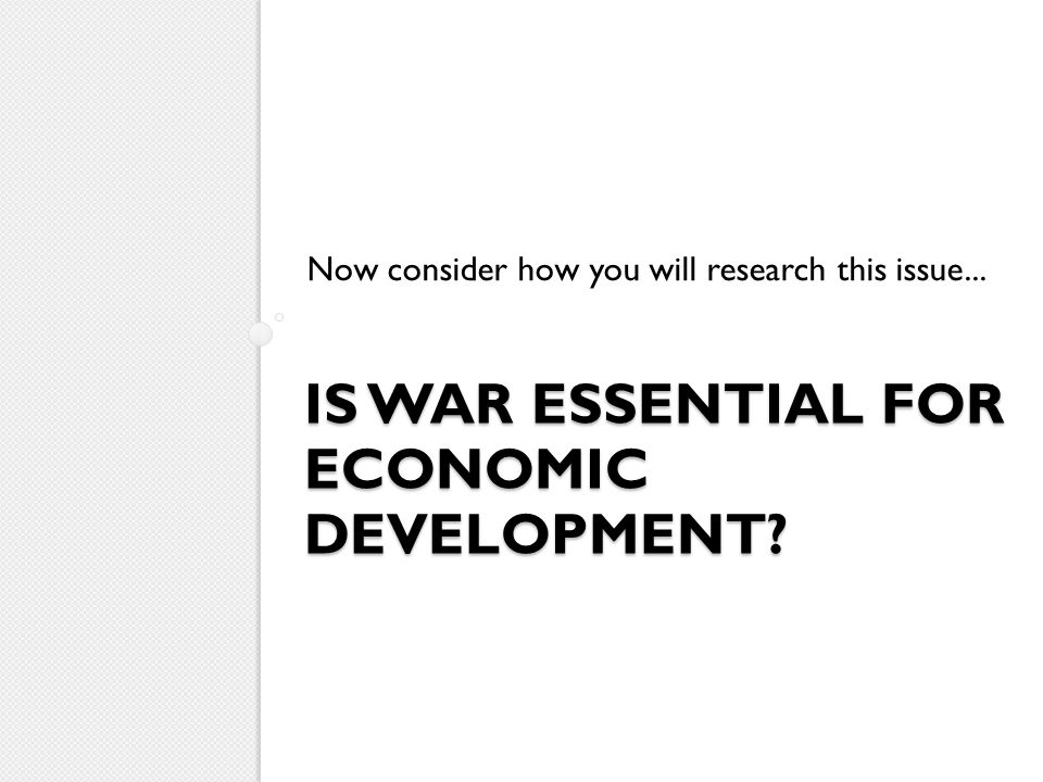 Is war essential for economic development