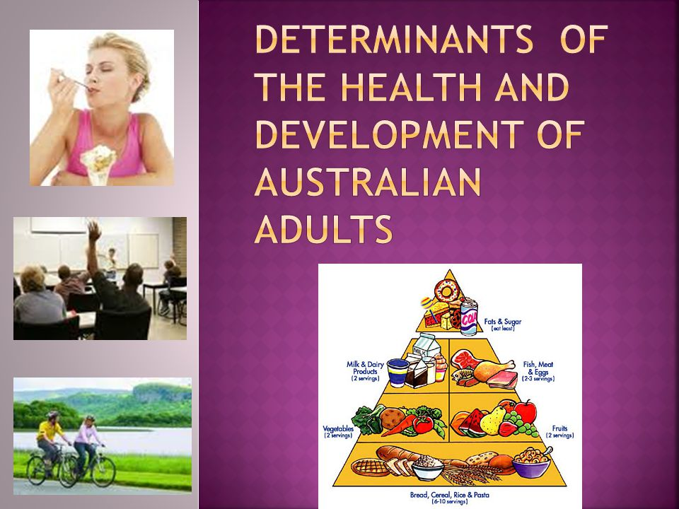 Determinants of the health and development of Australian adults