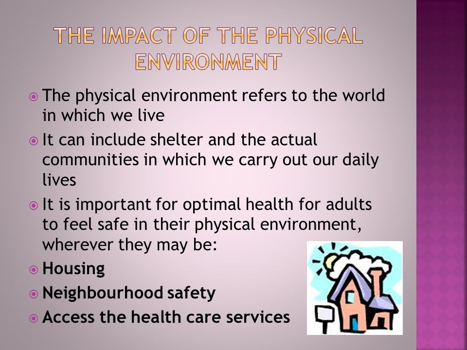 The impact of the physical environment