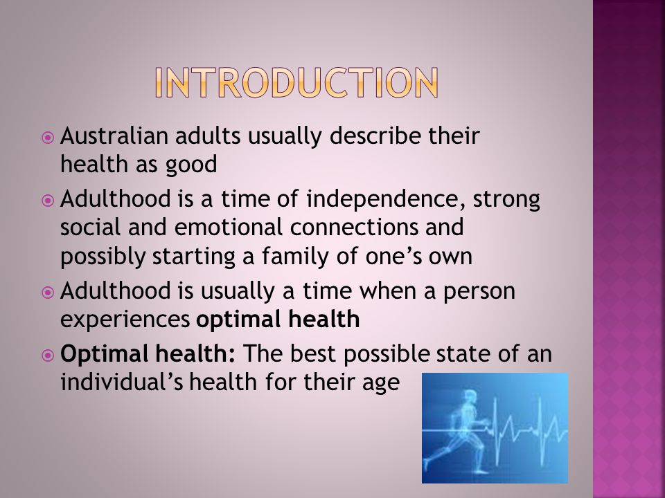 Introduction Australian adults usually describe their health as good