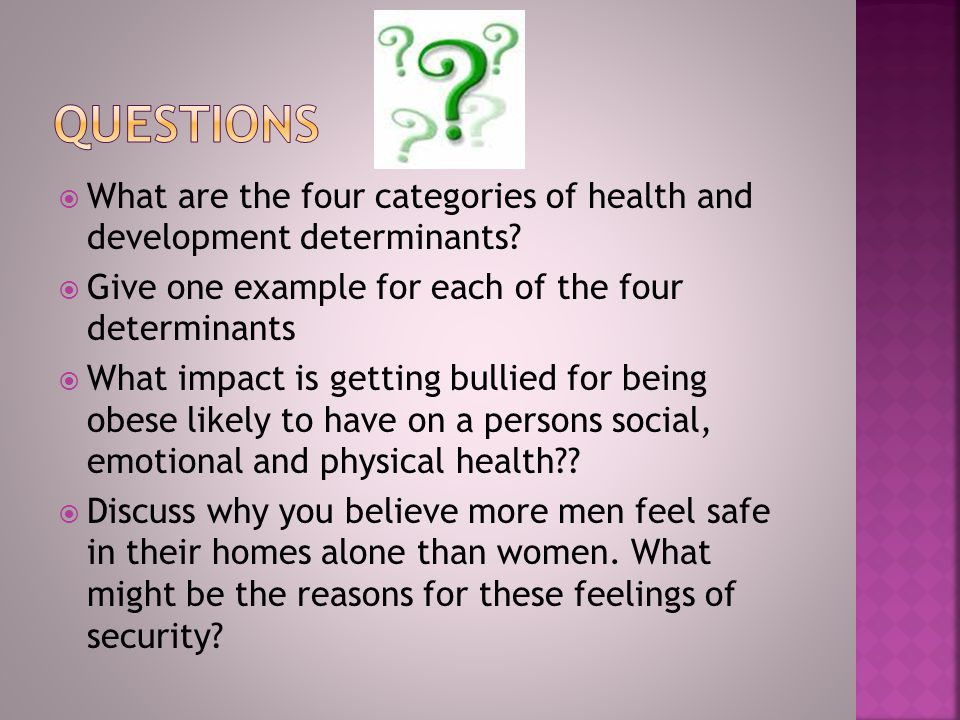 Questions What are the four categories of health and development determinants Give one example for each of the four determinants.