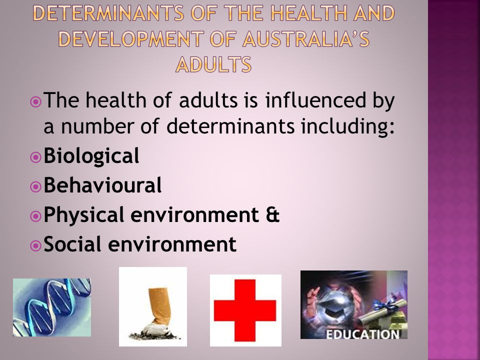 Determinants of the health and development of Australia's adults
