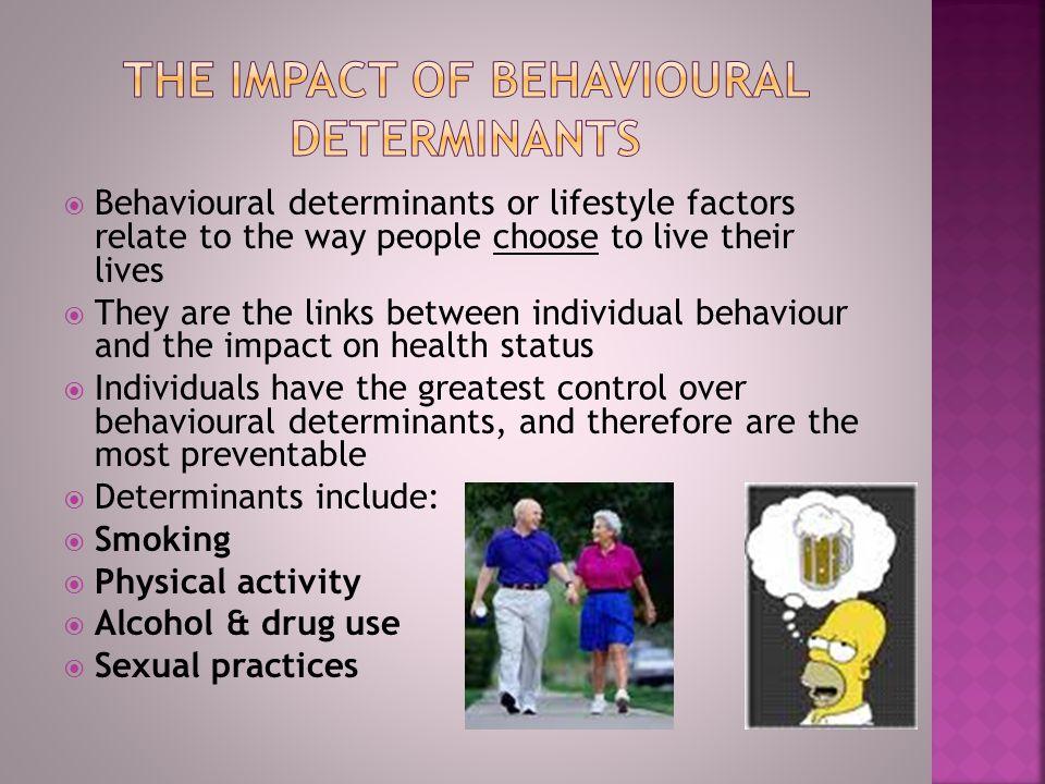 The impact of behavioural determinants