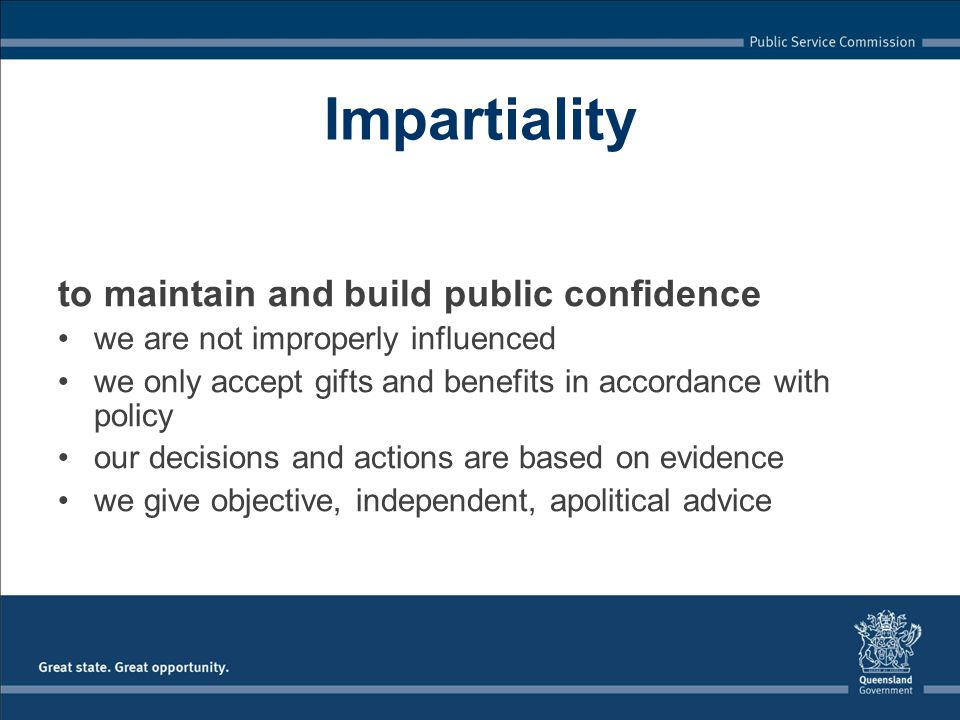Impartiality to maintain and build public confidence
