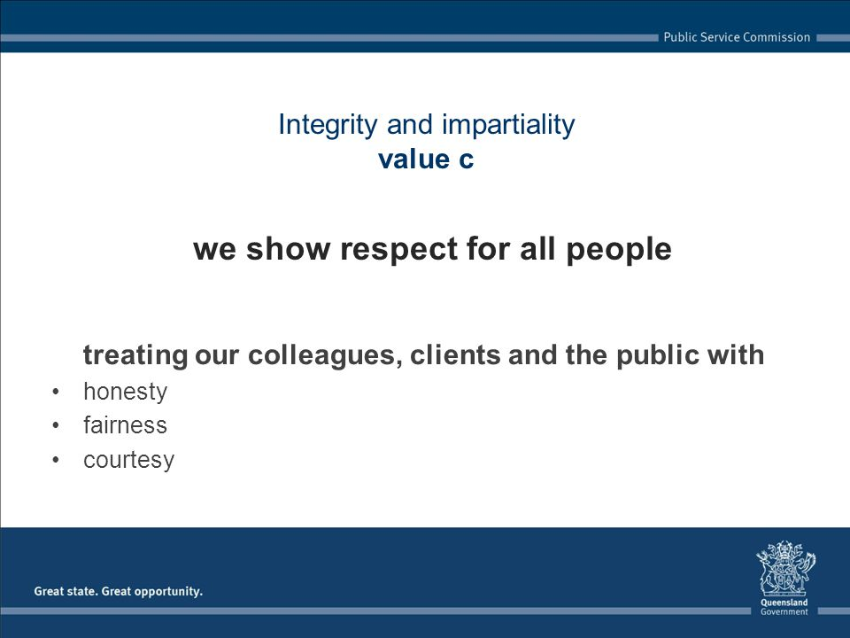 Integrity and impartiality value c we show respect for all people