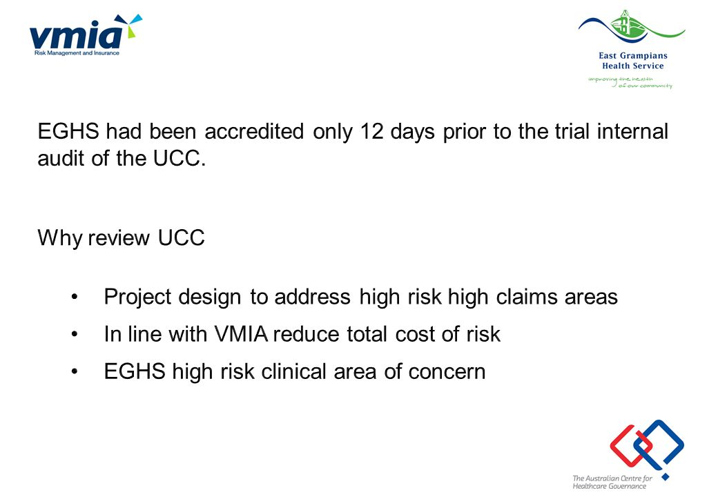 EGHS had been accredited only 12 days prior to the trial internal audit of the UCC.