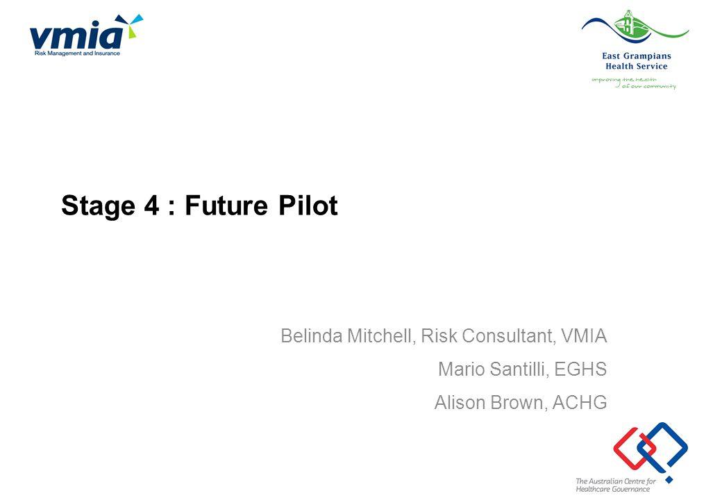 Stage 4 : Future Pilot Belinda Mitchell, Risk Consultant, VMIA