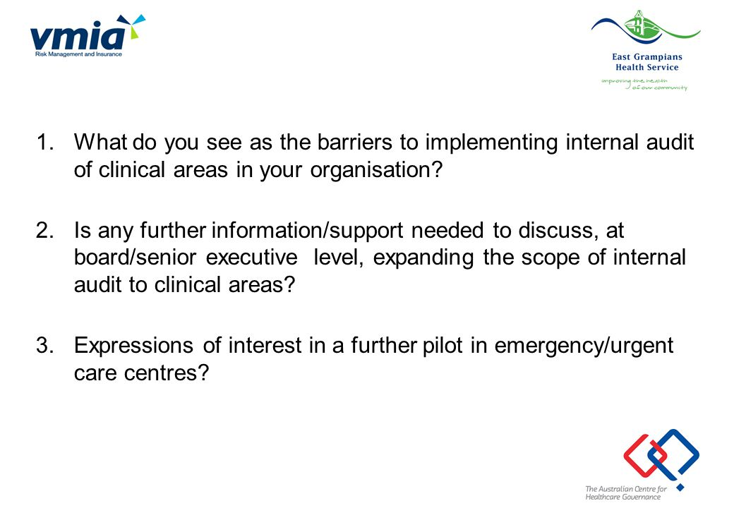 What do you see as the barriers to implementing internal audit of clinical areas in your organisation