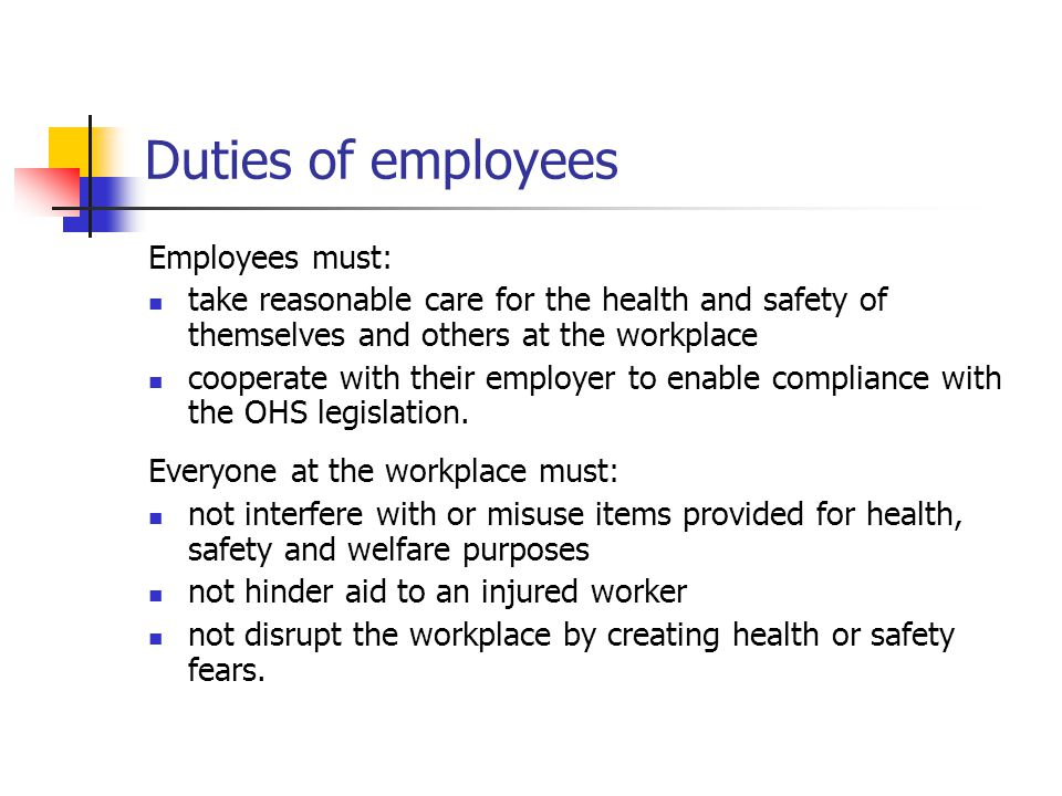 Duties of employees Employees must: