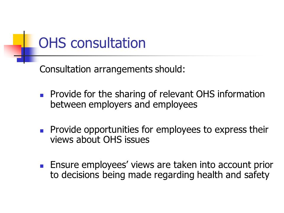 OHS consultation Consultation arrangements should:
