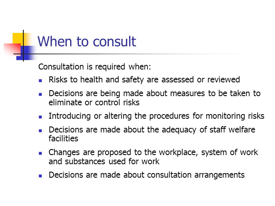 When to consult Consultation is required when: