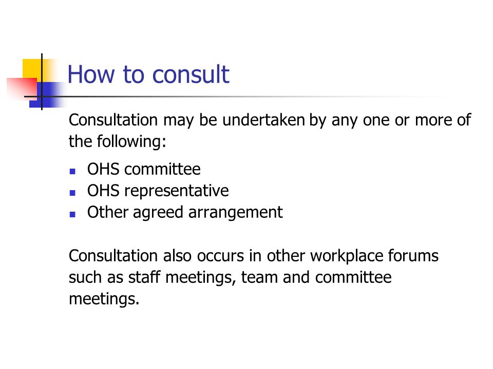 How to consult Consultation may be undertaken by any one or more of