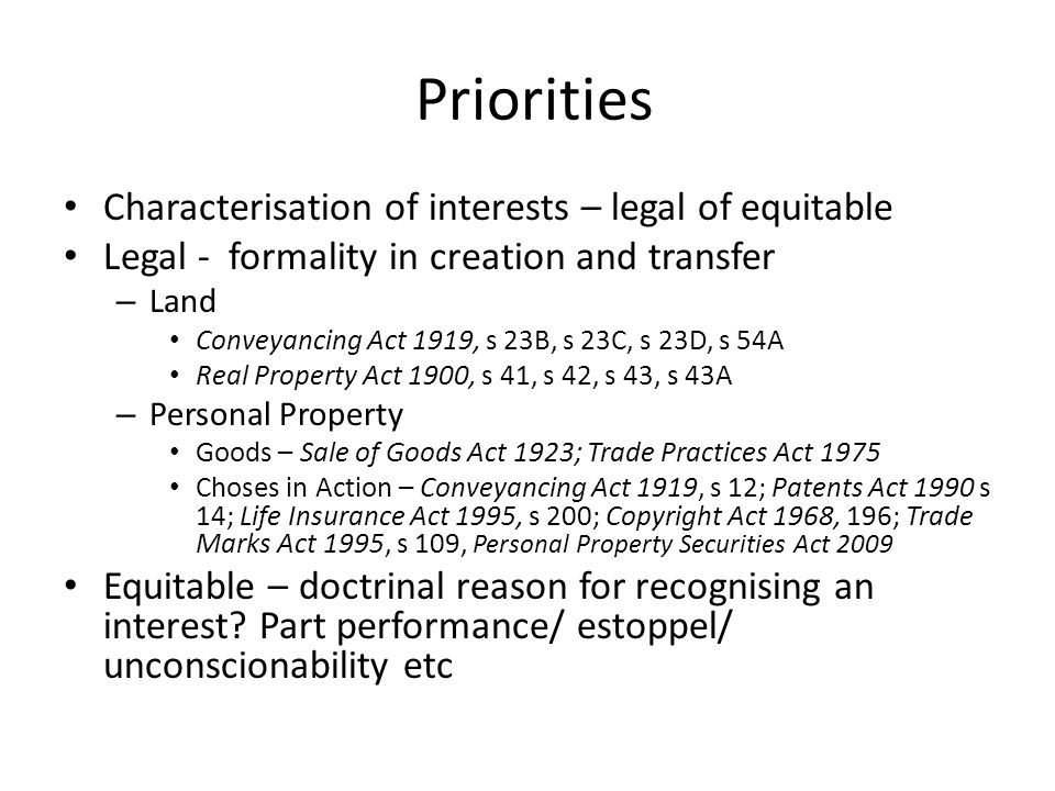Priorities Characterisation of interests – legal of equitable