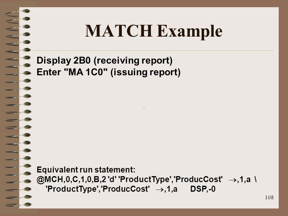 MATCH Example Display 2B0 (receiving report) Enter MA 1C0 (issuing report)