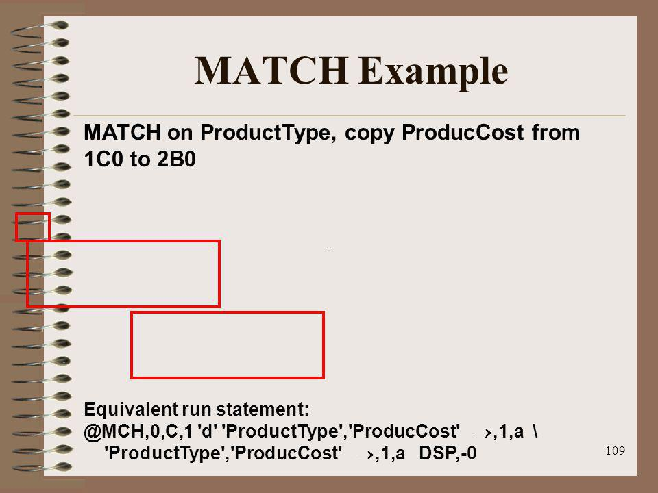 MATCH Example MATCH on ProductType, copy ProducCost from 1C0 to 2B0