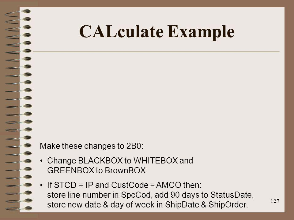 CALculate Example Make these changes to 2B0: