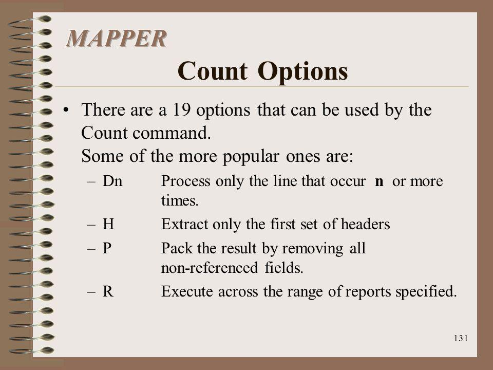 MAPPER Count Options There are a 19 options that can be used by the Count command. Some of the more popular ones are: