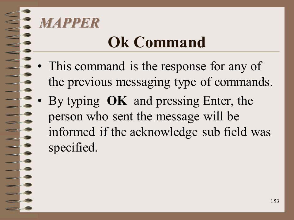 MAPPER Ok Command This command is the response for any of the previous messaging type of commands.