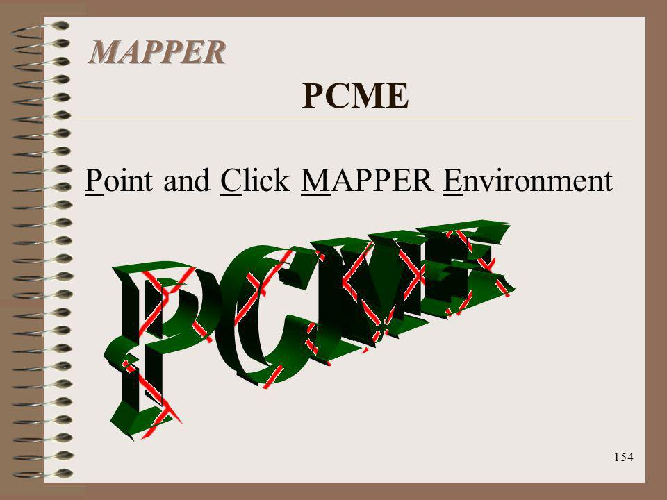 MAPPER PCME Point and Click MAPPER Environment PCME