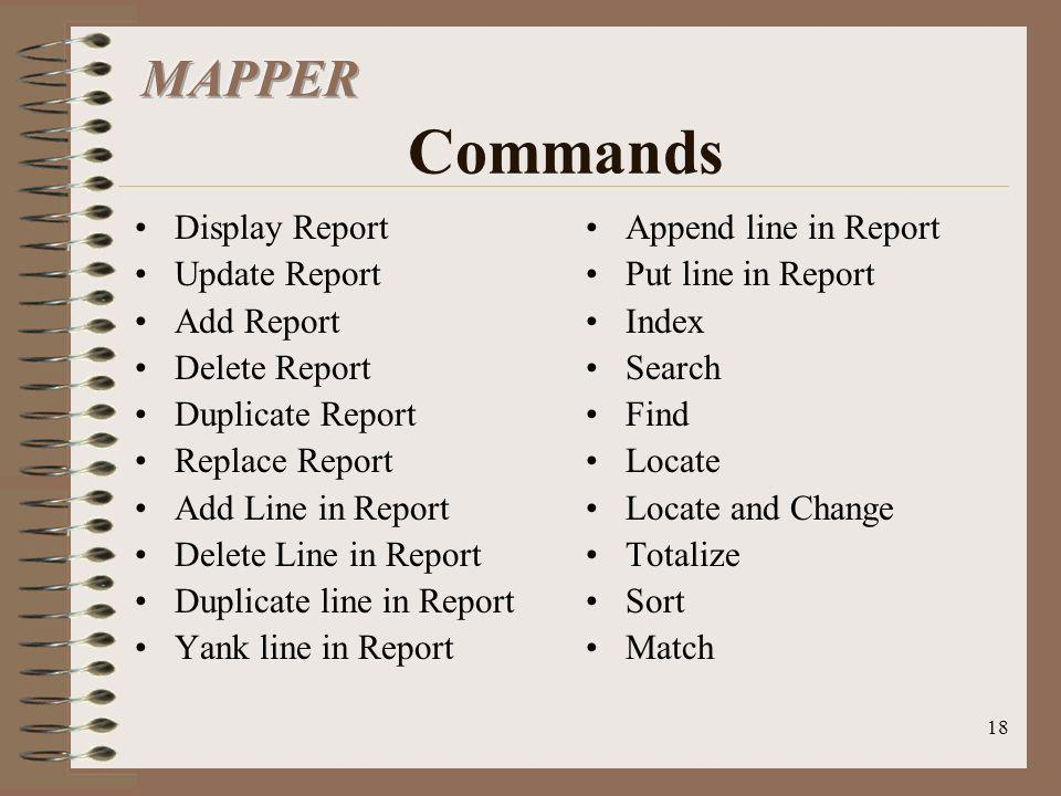 MAPPER Commands Display Report Update Report Add Report Delete Report