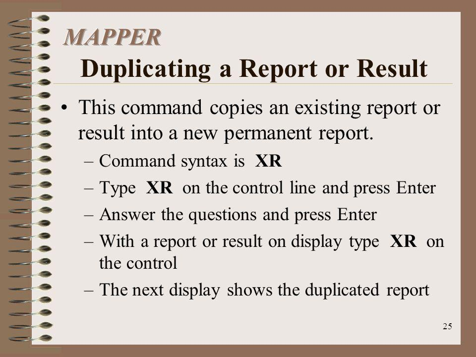 MAPPER Duplicating a Report or Result