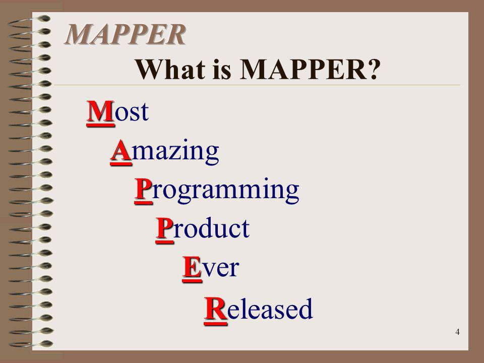 MAPPER What is MAPPER Most Amazing Programming Product Ever Released