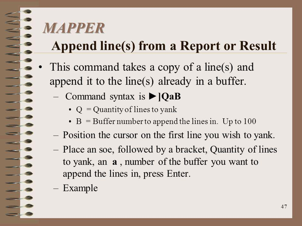MAPPER Append line(s) from a Report or Result