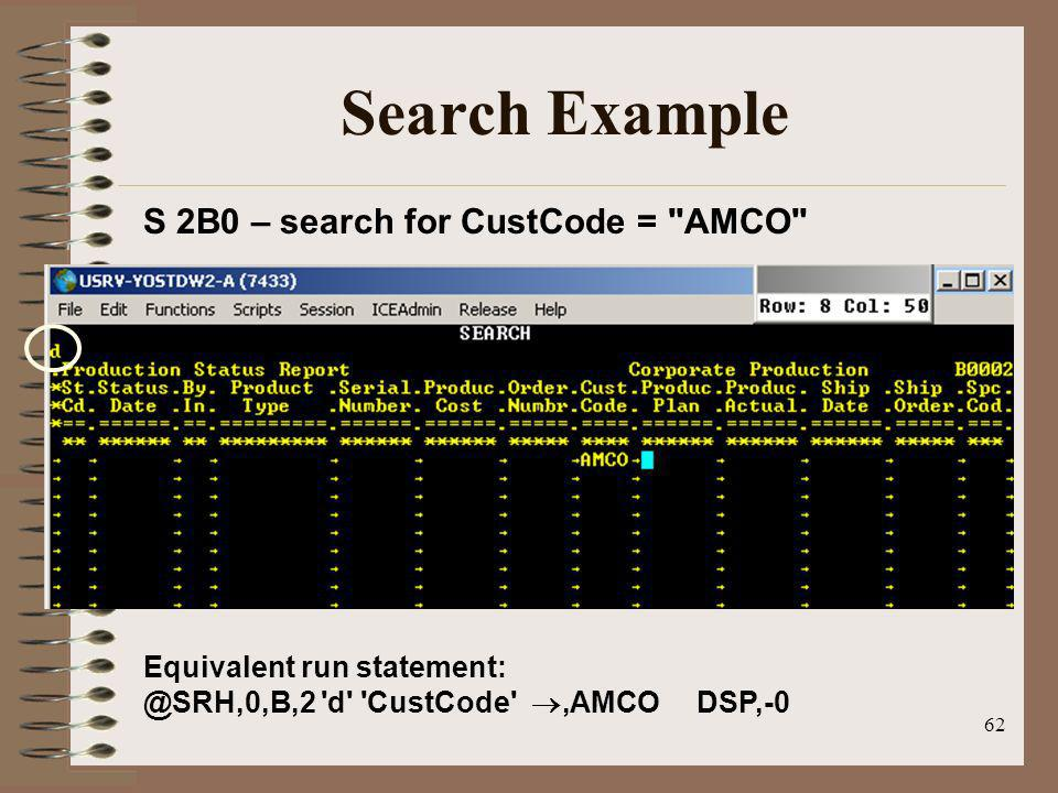 Search Example S 2B0 – search for CustCode = AMCO