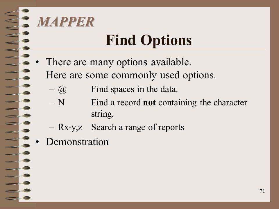 MAPPER Find Options There are many options available. Here are some commonly used options.