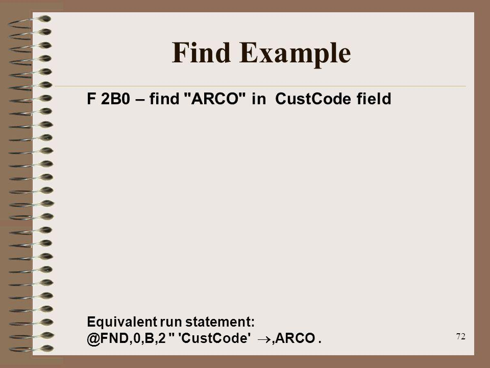Find Example F 2B0 – find ARCO in CustCode field