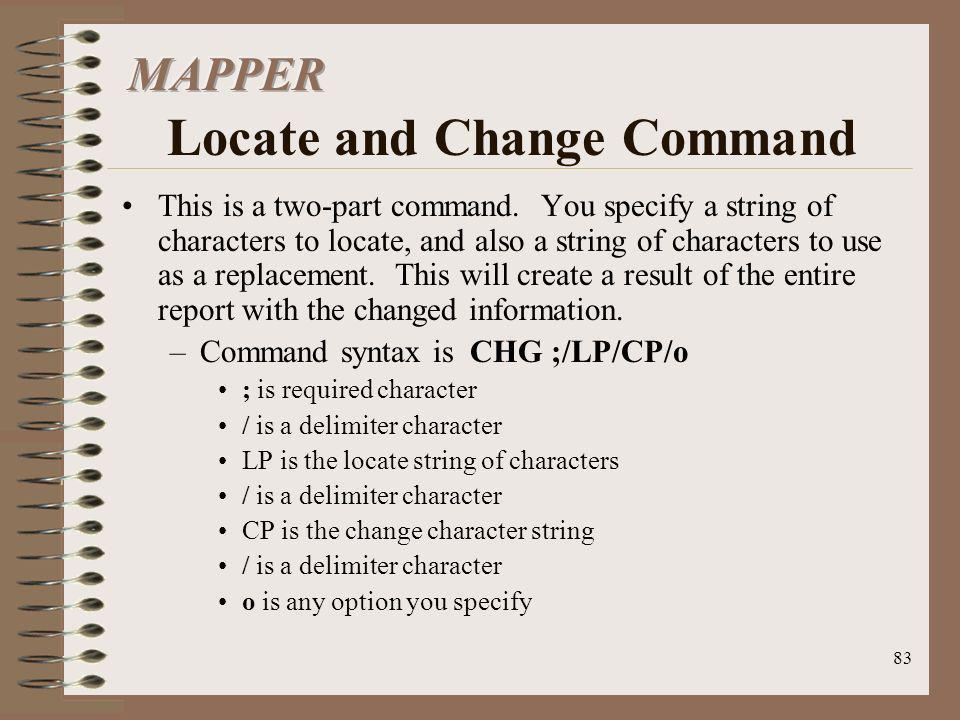 MAPPER Locate and Change Command