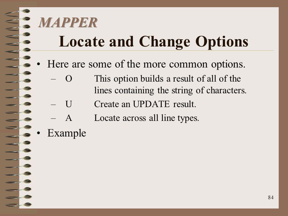 MAPPER Locate and Change Options