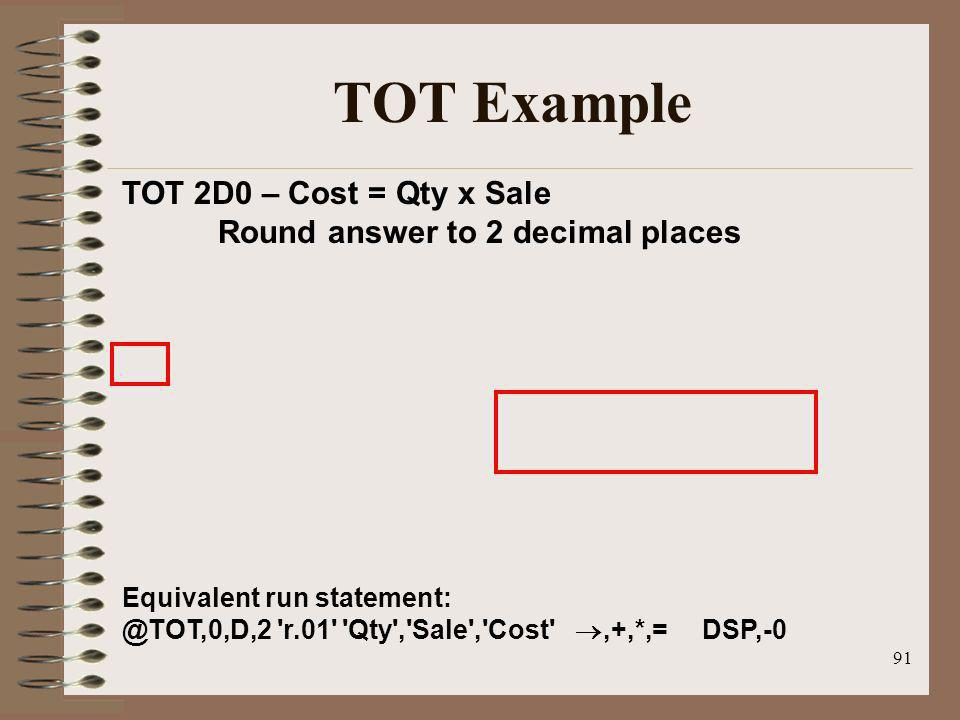 TOT Example TOT 2D0 – Cost = Qty x Sale Round answer to 2 decimal places.