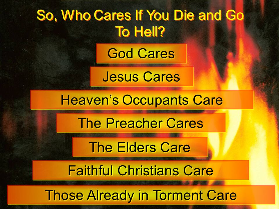 So, Who Cares If You Die and Go To Hell