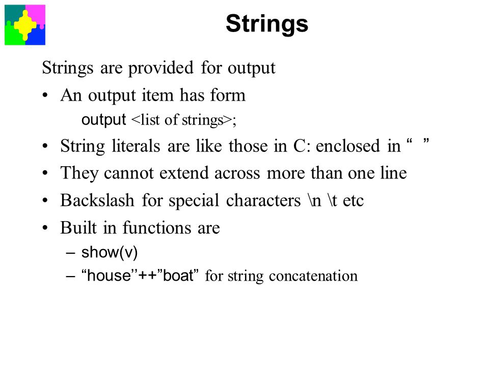 Strings Strings are provided for output An output item has form