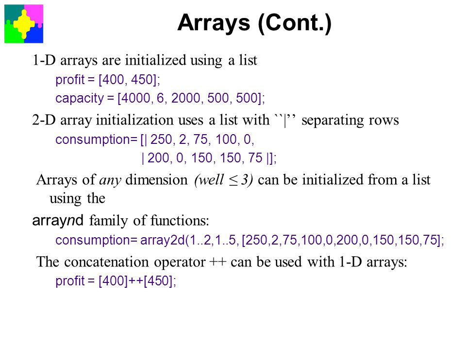 Arrays (Cont.) 1-D arrays are initialized using a list