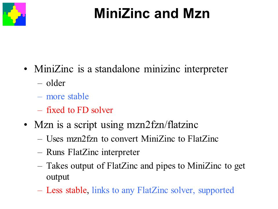 MiniZinc and Mzn MiniZinc is a standalone minizinc interpreter