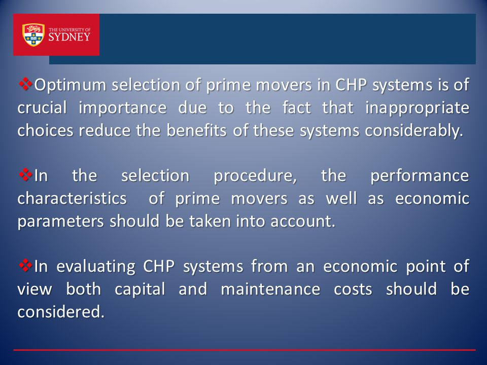 Optimum selection of prime movers in CHP systems is of crucial importance due to the fact that inappropriate choices reduce the benefits of these systems considerably.