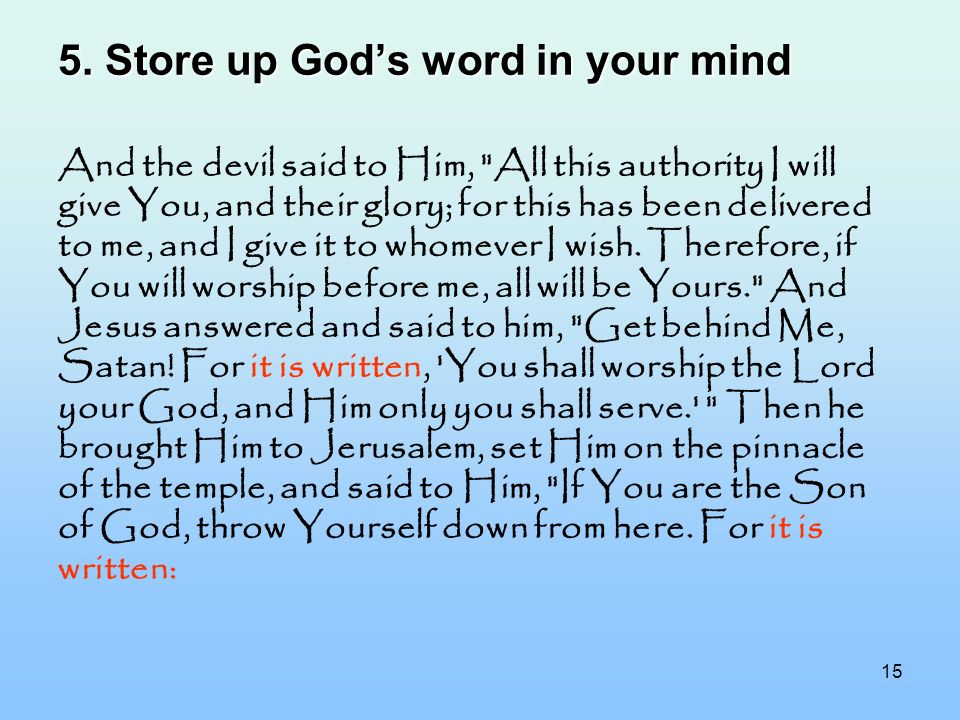 5. Store up God's word in your mind