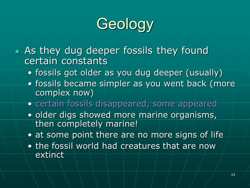 Geology As they dug deeper fossils they found certain constants