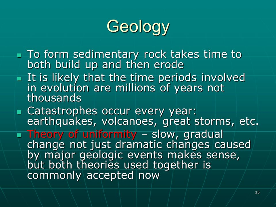 Geology To form sedimentary rock takes time to both build up and then erode.